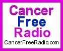Visit CancerFreeRadio.com